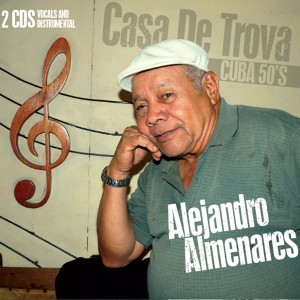 cover of CD Casa de Trova Alejandro Almenares